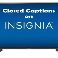 Closed Captions on Insignia TV; How to turn it Off and On