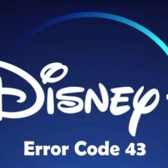 Disney Plus Error Code 43: How to Fix it Easily
