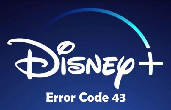 Disney Plus Error Code 43: How to Fix it Easily
