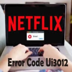 Netflix Error Code UI3012: How to Fix it easily