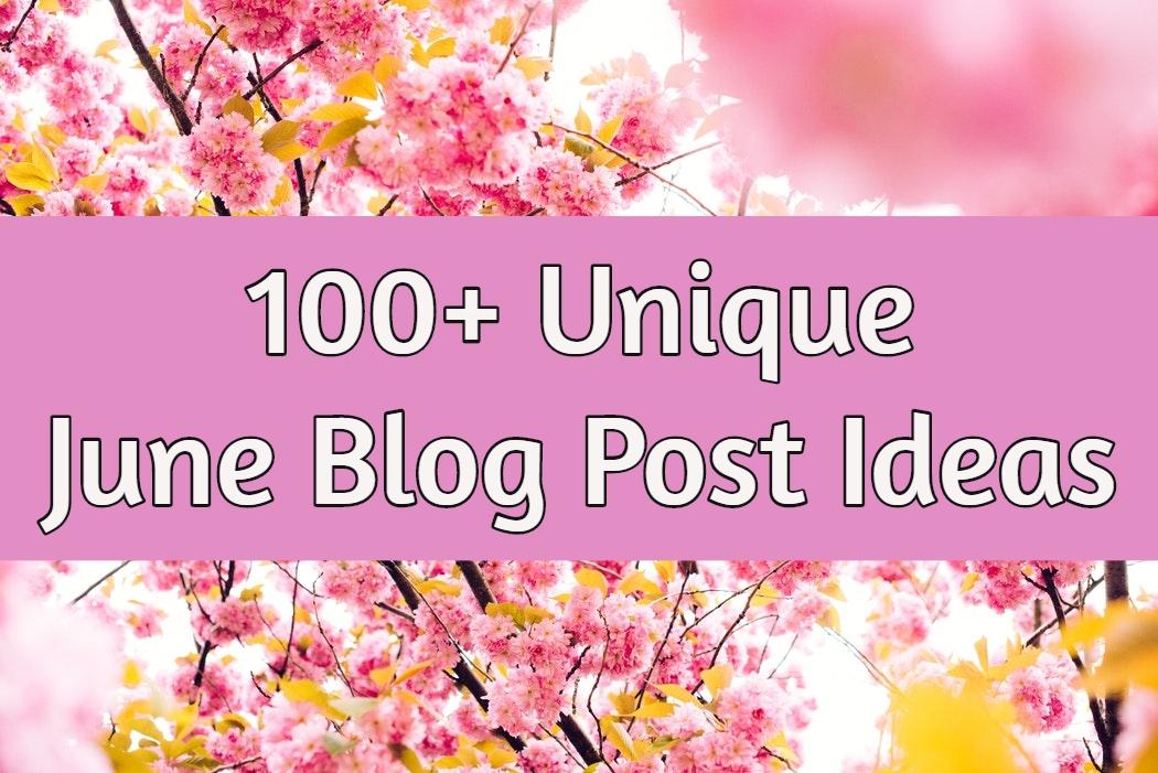 June Blog Post Ideas
