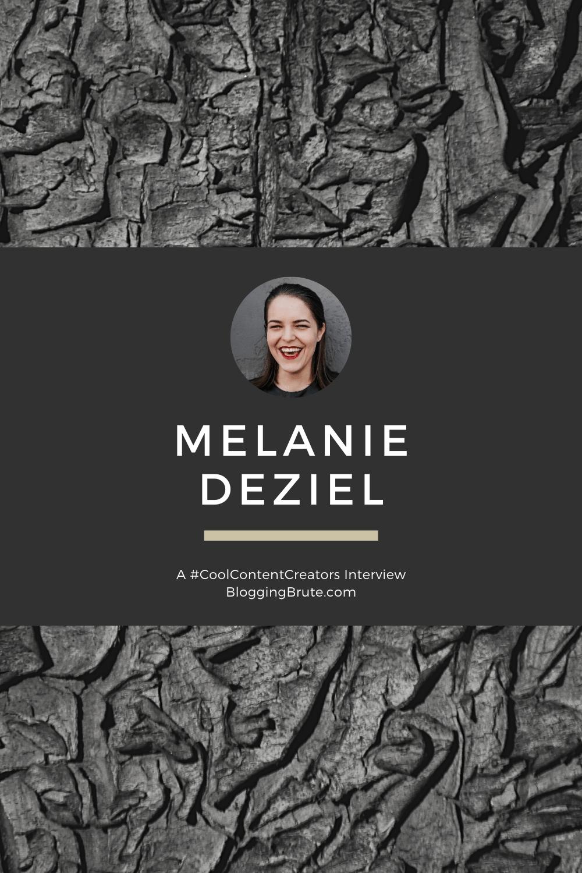 Melanie Deziel, a #CoolContentCreators Interview on BloggingBrute.com.