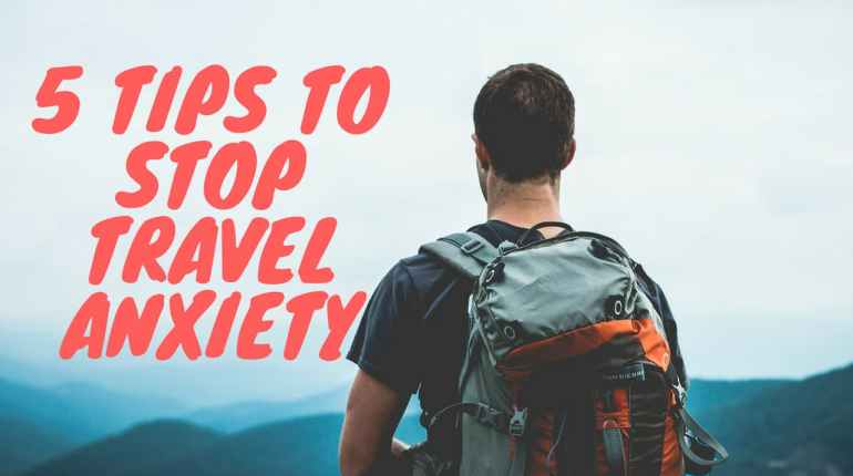 top-5-tips-to-stop-travel-anxiety