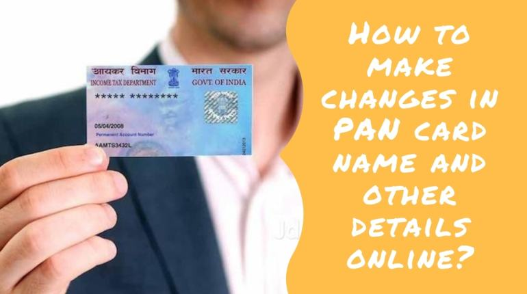 How to make changes in PAN card name and other details online