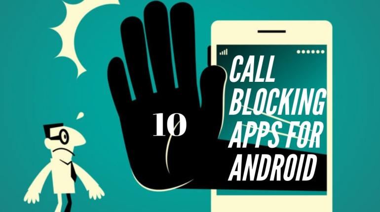 CALL BLOCKING APPS FOR ANDROID
