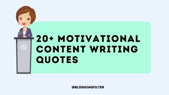 21 Motivational Content Writing Quotes
