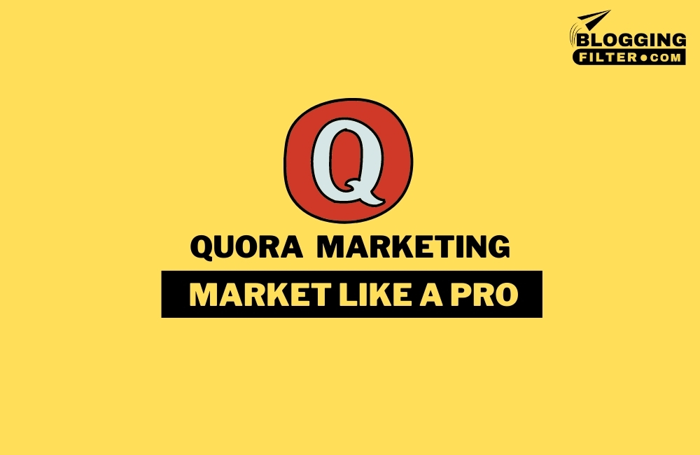 Quora Marketing: The 10-Step Guide via @bloggingfilter