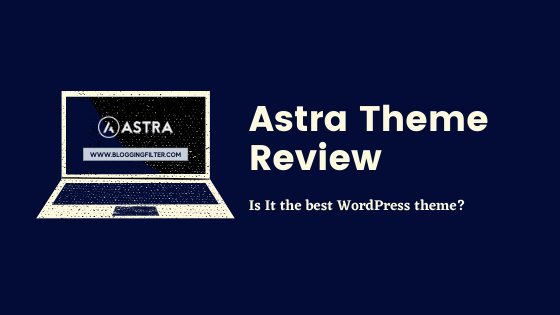 Astra Theme Review: Is It the best WordPress theme? via @bloggingfilter