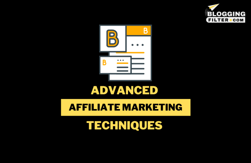 10 Advanced Affiliate Marketing Techniques to Boost your Income