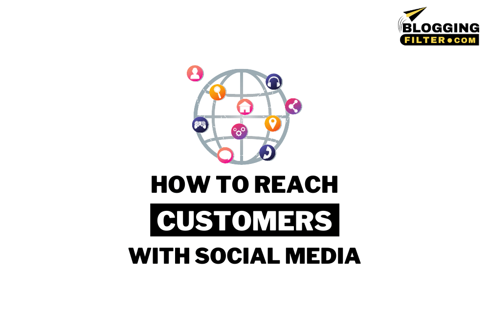 How to Reach Customers Through Social Media