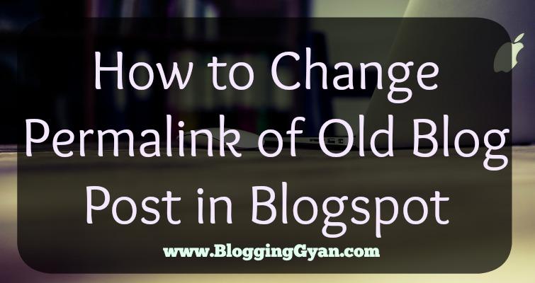 Blogspot Old Post Permalink Kaise Change Kare