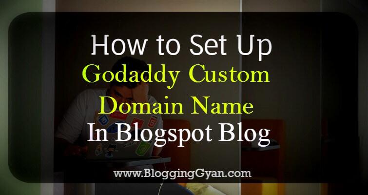 Blogspot Blog Me Godaddy Custom Domain Name Kaise Set Kare
