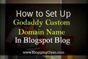 How to Setup Godaddy Custom Domain Name in Blogspot Blog