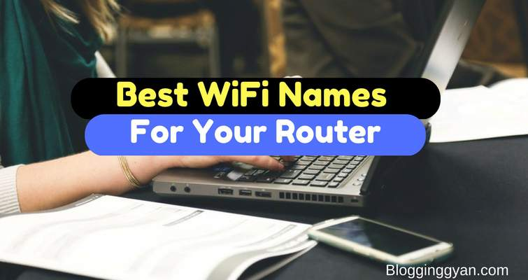 149 + Best Funny and Cool WiFi Names For Your Routers 2017
