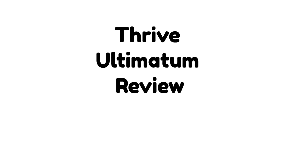 Thrive Ultimatum Review: Tutorials & Demo (2019)