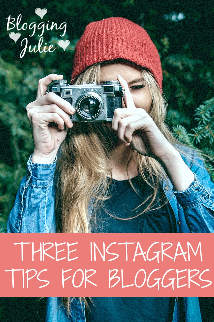 THREE INSTAGRAM TIPS FOR BLOGGERS