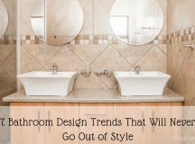 7 Bathroom Design Trends That Will Never Go Out of Style