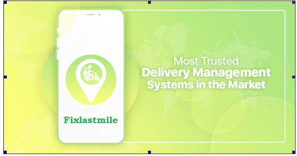 Top 7 Most Trusted Delivery Management Systems