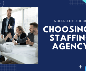 5 Things to Consider When Choosing a Staffing Agency