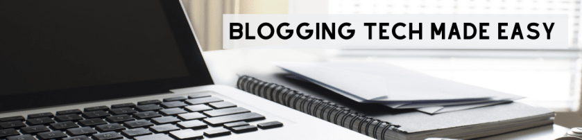 Blogging Tech Made Easy: A Blogging Course