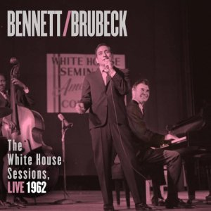 Bennett/Brubeck The White House Sessions Live 1962 update
