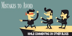 Mistakes to Avoid while commenting