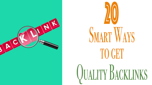 20 Smart Ways To Get Quality Backlinks Easily