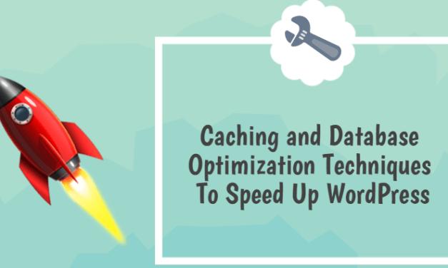 Speed Up WordPress – Caching and Database Optimization