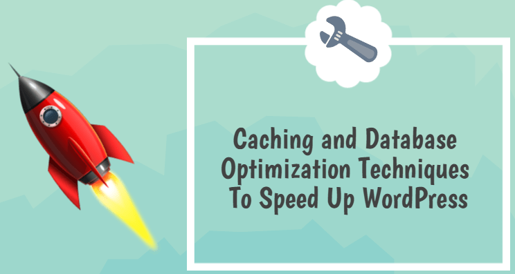 Speed Up WordPress – Caching and Database Optimization