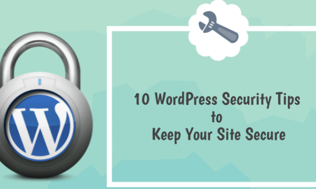 WordPress Security Tips to Keep Your Site Secure from Hackers