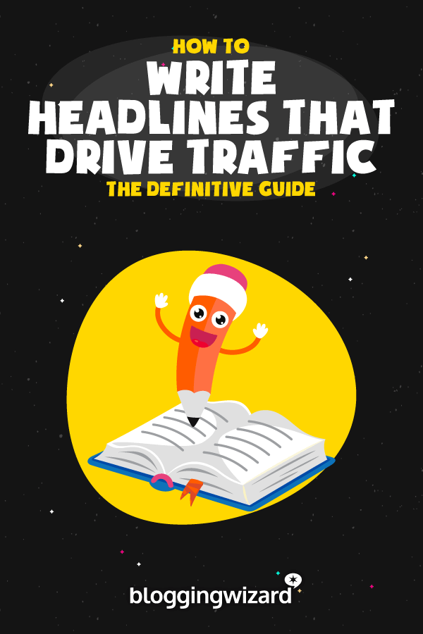 How To Write Headlines That Drive Traffic