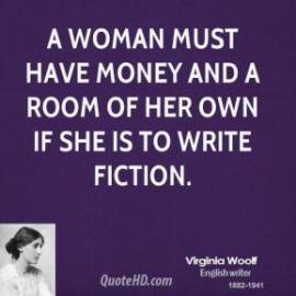 a-woman-must-have-money-and-a-room-of-her-own-if-she-is-to-write-fiction-2