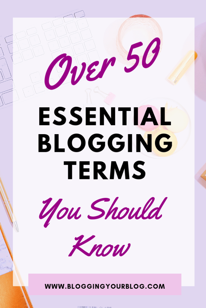 Over 50 Blogging Terms Every Blogger Should Know