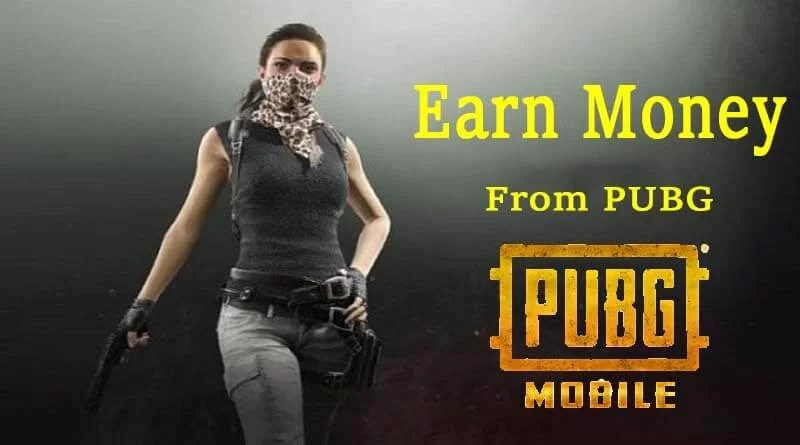 How to Earn 100% legal Money from PUBG Mobile