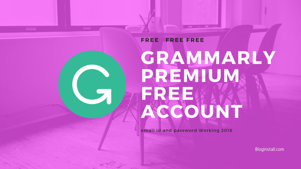 Grammarly Premium free Account email id and password Working 2018