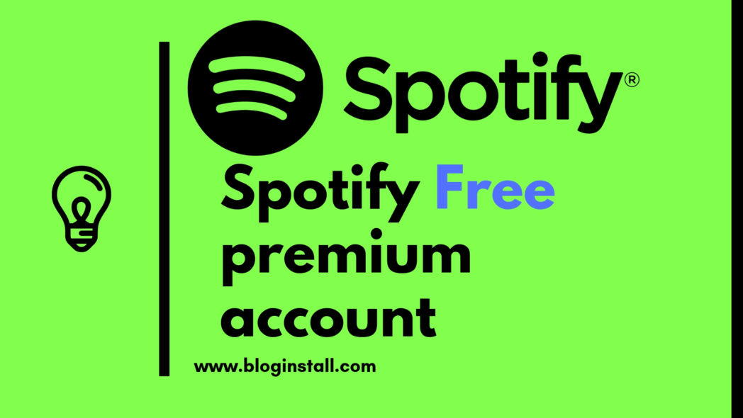 how to get one year Spotify Free premium account [Updated] - BlogInstall
