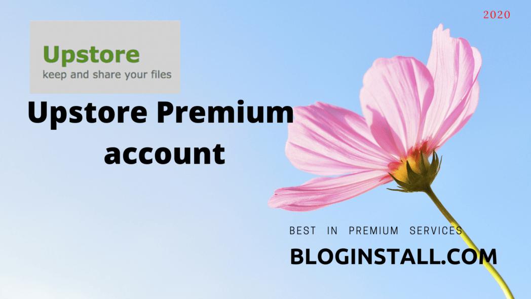 Upstore Premium Account Id and password In 2020
