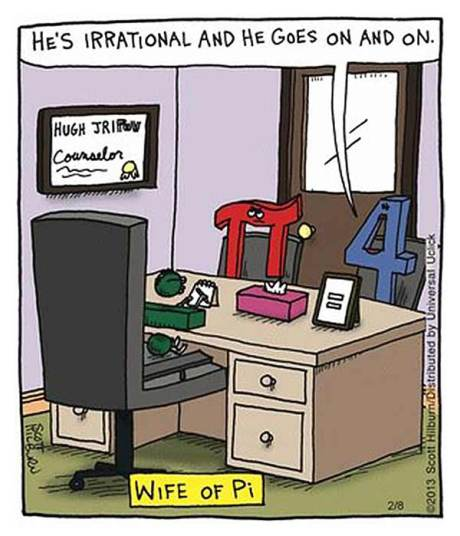 """Wife of Pi: """"He's irrational and he goes on and on..."""""""