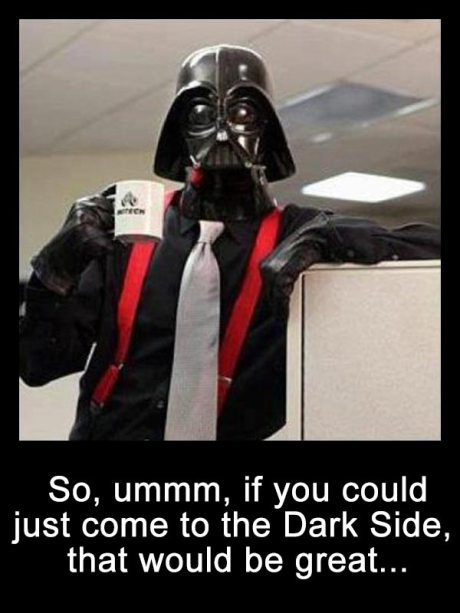 """Lumbergh Vader: """"So, ummm, if you could just come to the Dark Side, that would be great..."""""""