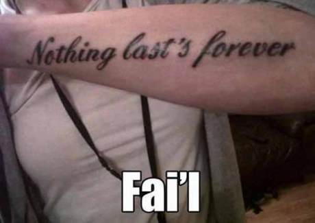 """Tattoo: """"Nothing Last's Forever""""  ... Fai'l"""