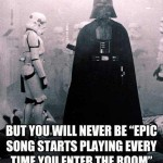 You'll Definitely Never Be Darth Vader Cool