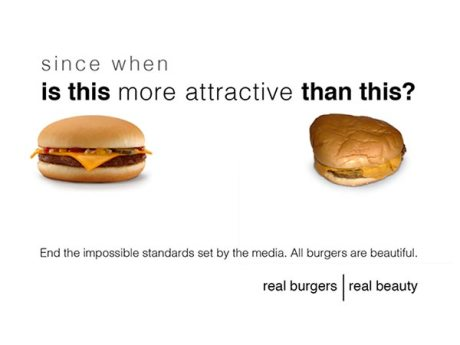 Cheeseburgers.  Since when is this more attractive than this?  End the impossible standards set by the media. All burgers are beautiful. Real burgers | real beauty.