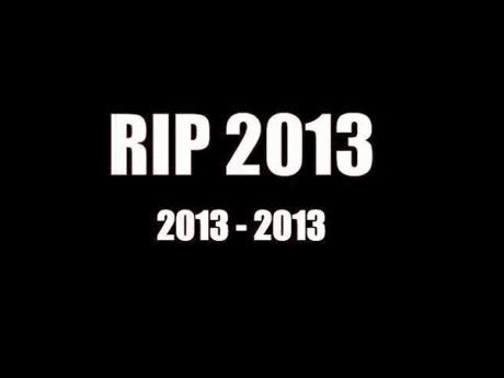 RIP 2013: 2013-2013