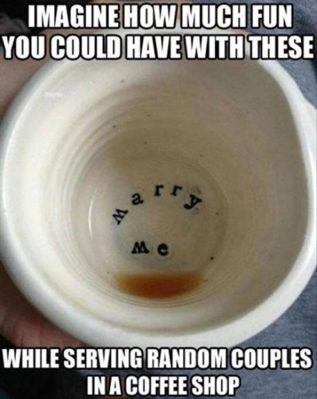 """""""Marry Me"""" Coffee Cup: Imagine how much fun you could have with these while service random couples in a coffee shop."""
