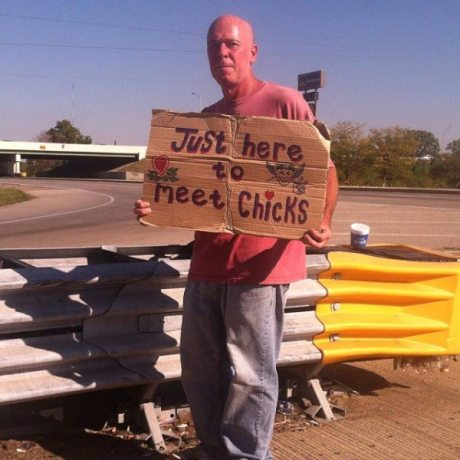 "Homeless on side of interstate: ""Justs here to meet chicks."""