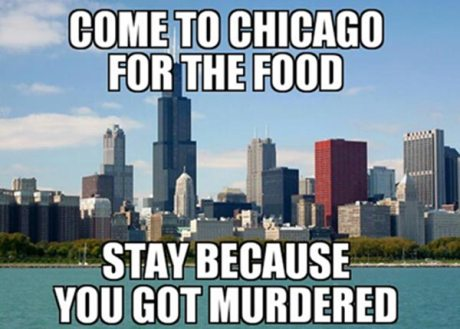Come to Chicago For the Food. Stay Because You Got Murdered.