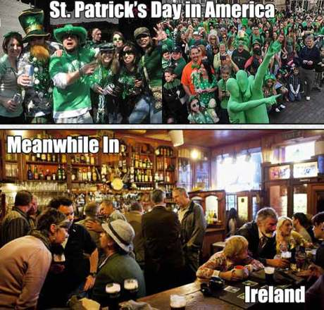St. Patrick's Day In America: Crazy Party.  Meanwhile, in Ireland...