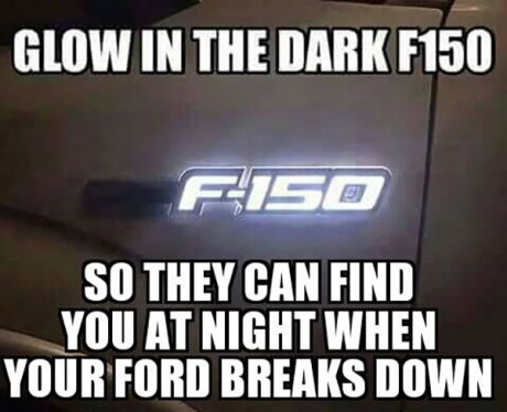 Glow in the Dark F150 So They Can Find You at Night When Your Ford Breaks Down