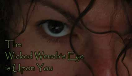 The Wicked Wench's Eye is Upon You!
