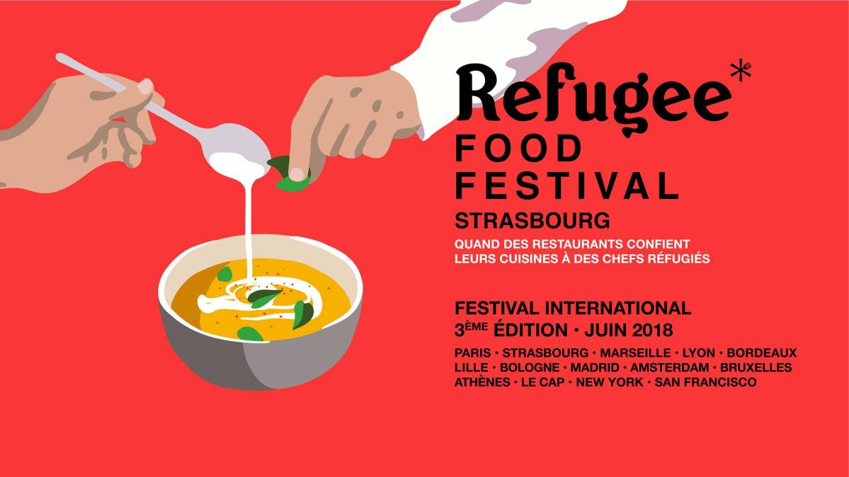 Le REFUGEE FOOD FESTIVAL revient à Strasbourg du 16 au 20 juin 2018